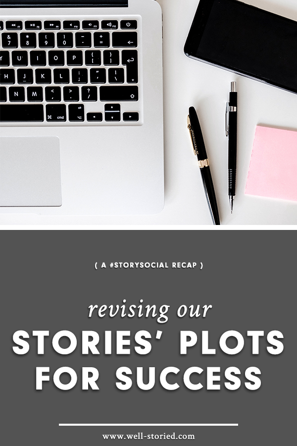 How can we revise our stories' plots for success? Writers from around the world weighed in during this week's #StorySocial Twitter chat. Catch the recap today!