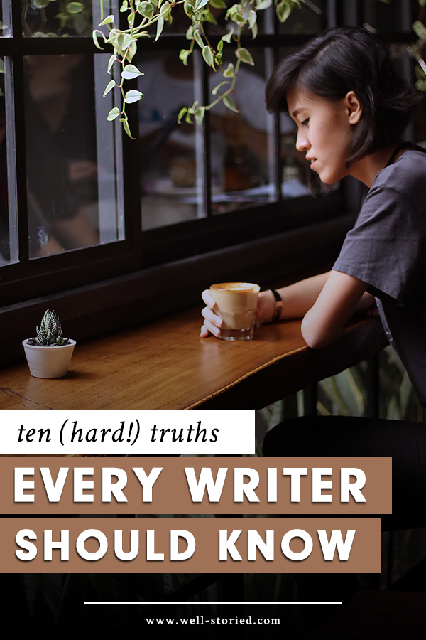 Living the writing life isn't always easy. In today's article, I'm sharing ten hard truths that may not be easy to hear but will help you live your best writing life all the same. Let's dive in!