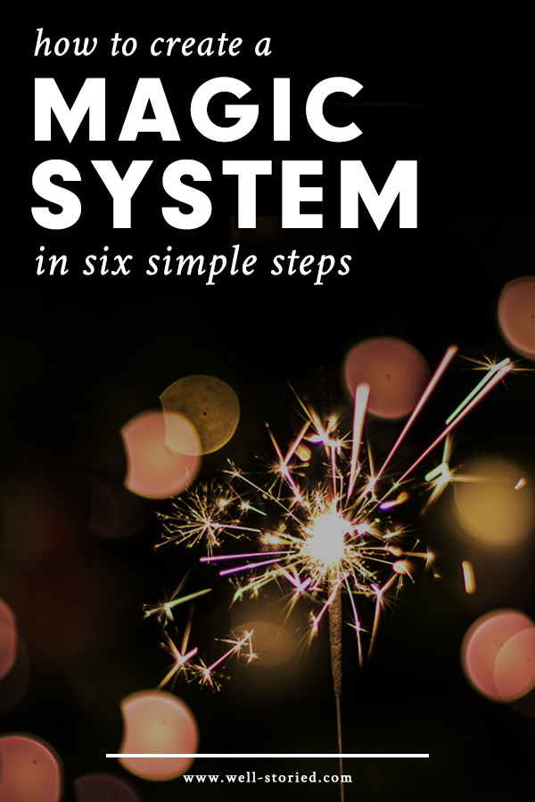 How to Create a Magic System in Six Simple Steps — Well-Storied