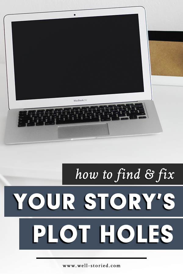 How can you find and fix your story's plot holes when revising? Let's break down everything you need to know in this article from the Well-Storied blog!