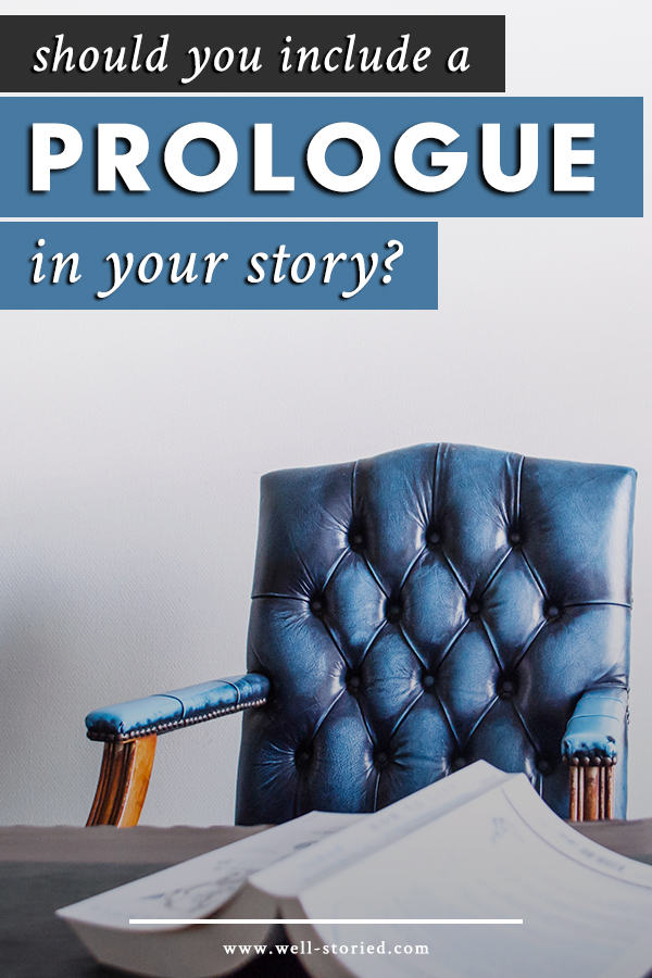 Ah, the great prologue debate. Do prologues have a place in fiction? And if they do, how can you pull one off successfully? Let's discuss in today's article over on the Well-Storied blog!