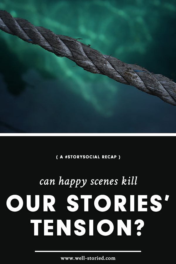Can happy scenes kill our stories' tension? Writers from around the world weighed in during this week's #StorySocial chat. Catch the recap today!