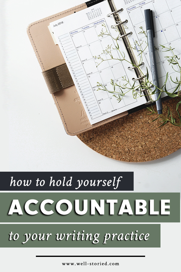 Struggling to hold yourself accountable to your writing practice? Don't miss this article over on the Well-Storied blog!