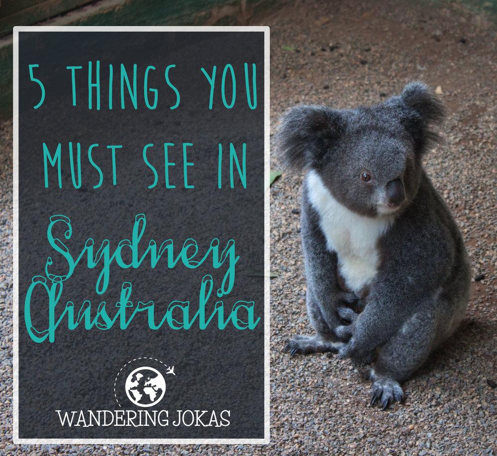 5 Things You Must See in Sydney Australia - Wandering Jokas