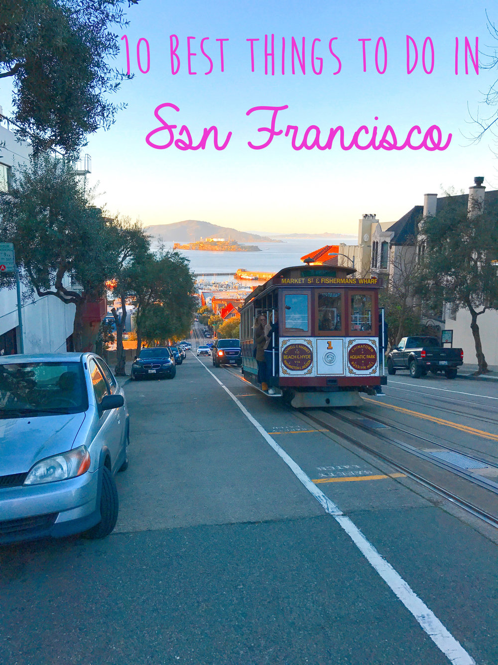 10 Best Things to do in San Francisco - Wandering Jokas Travel and Ice Cream Blog
