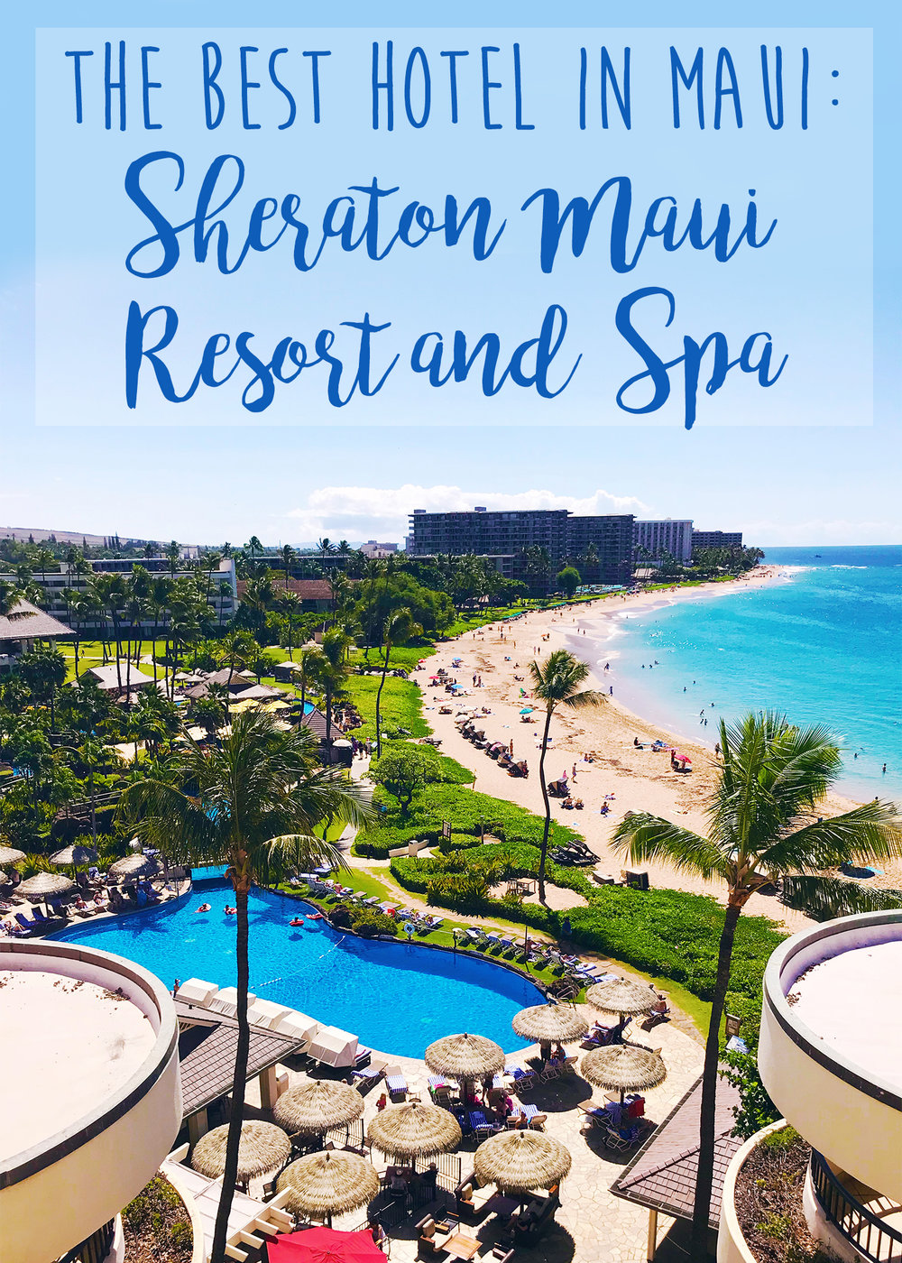 The Best Hotel in Maui, Sheraton Maui Resort, Favorite Hotel