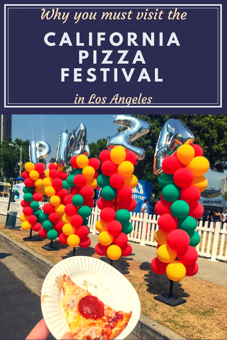 California Pizza Festival - You must try the LA Pizza Festival!