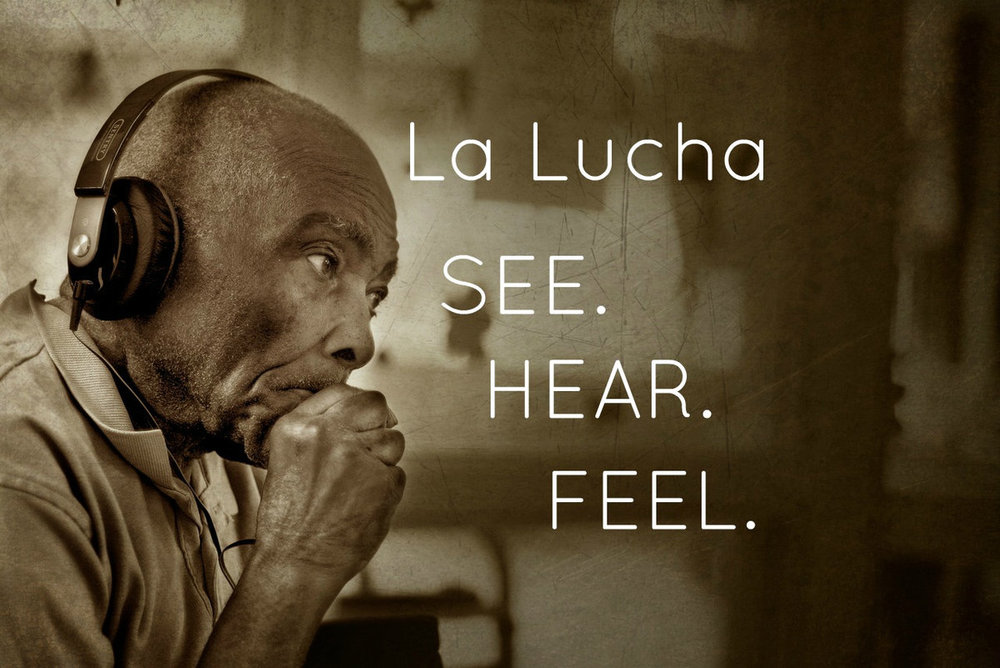 La Lucha | See. Hear. Feel.