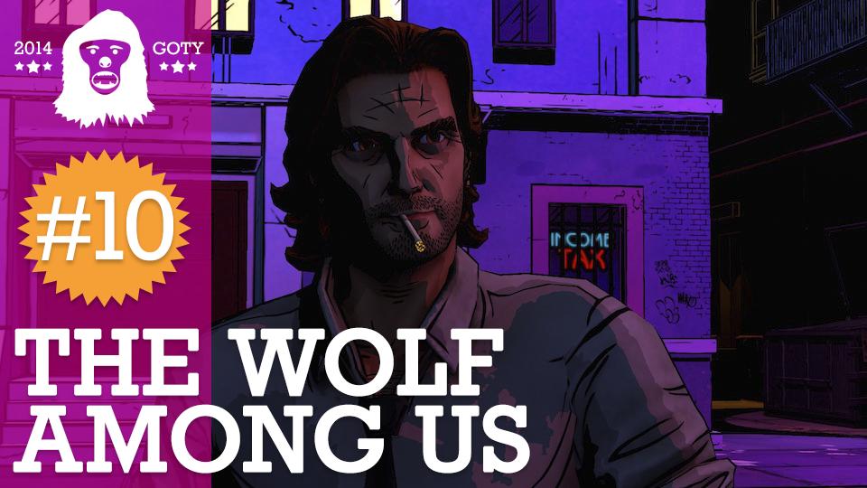 2014 GOTY - 10 - Wolf Among Us