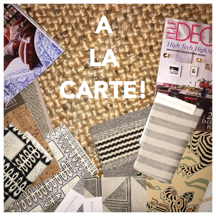 A La Carte has arrived! - Are you obsessed with reading design magazines and blogs? Love custom wallpaper and fabrics but not sure where to buy them or how to find a skilled trade person to install or upholster for you? Well then, you've found the perfect option with our A La Carte Service!
