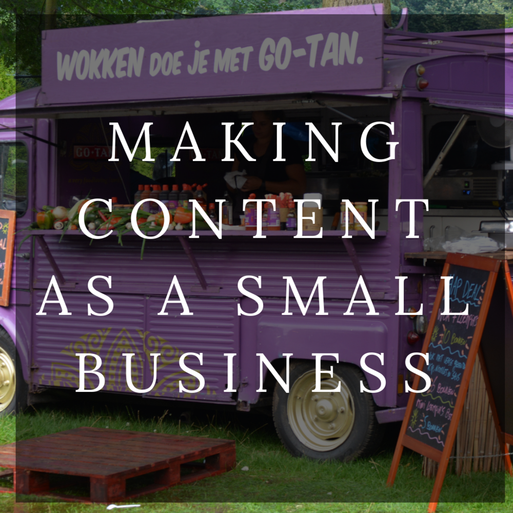Making Content For Your Small Business -