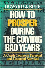 Image result for Howard Ruff's How to Prosper During the Coming Bad Years