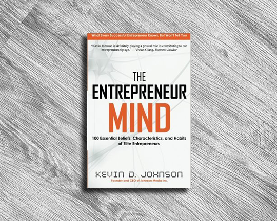 THE ENTREPRENEUR MIND  KEVIN D. JOHNSON  AUGUST 2017