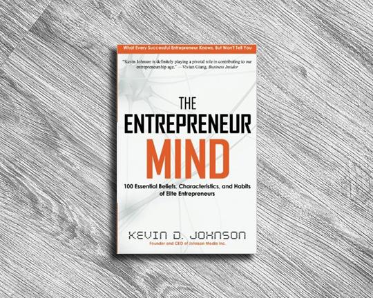 THE ENTREPRENEUR MIND KEVIN D. JOHNSON AUGUST 2017