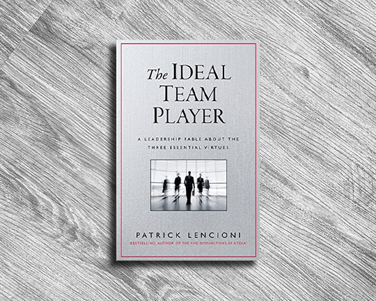 THE IDEAL TEAM PLAYER PATRICK LENCIONI JULY 2017
