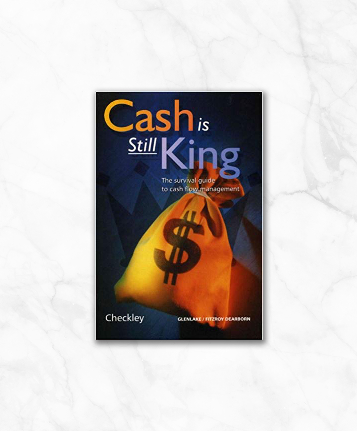 cash is still king the survival guide to cash flow management by keith checkley.jpg