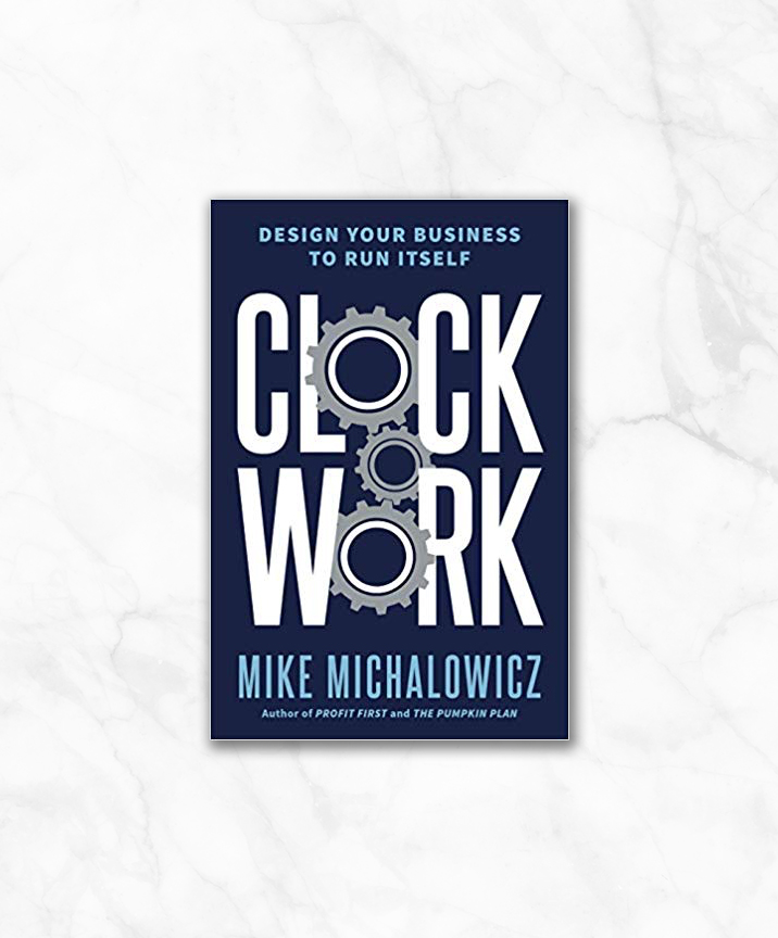 clock work by mike michalowicz.jpg