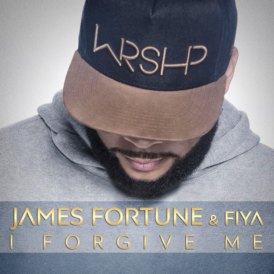 Brand new music from James Fortune & FIYA - I Forgive Me