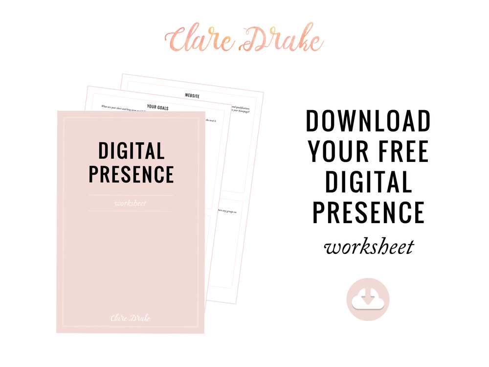 Download your FREE digital presence worksheet here.