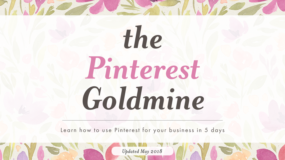 Pinterest Goldmine course! Get your business or blog on Pinterest in 5 days!