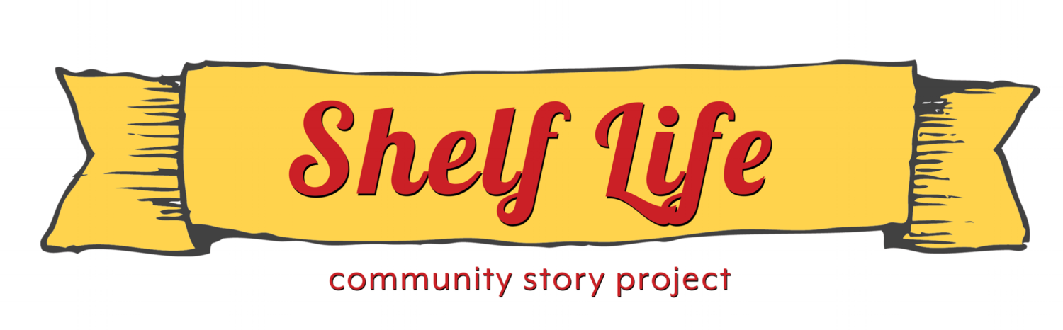 Shelf Life Community Story Project