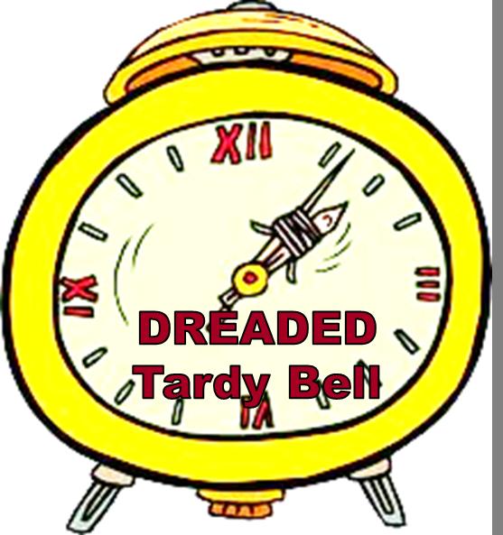 Dreaded Tardy Bell