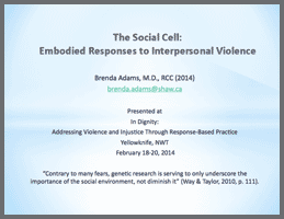The Social Cell: Embodied Responses to Interpersonal Violence  Brenda Adams, Private Practice