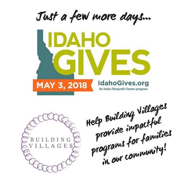 This week on May 3rd, you will have 24 hours (one day!) to give where your heart is! Help Building Villages provide impactful programs for families in our community!  #idahogives #buildingvillages #buildyourvillage #parenthood #parentlife #boisemoms