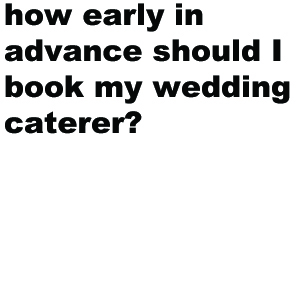 This is entirely up to you, but typically 6 months in advance is a pretty good time to ensure that your preferred caterer is free to cater your event. If your event is in the Summer months (May to September) or the Christmas period, we would recommend booking your caterer a year in advance.