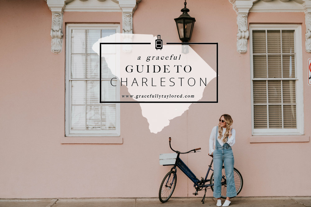 Blogger Gracefully Taylored A Graceful Guide to Charleston.jpg