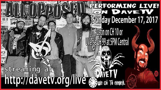 OOOOOOWEEEEE! We're coming back to DaveTV on Sunday, Dec. 17th You can get all the details at DaveTV.org also stop by and follow him @davetvatx #allopposedatx #allopposed #davetv #atxpunk #txpunk #punk #punkrock