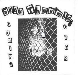 RNLD-32: SICK THOUGHTS - COMING OVER 7""
