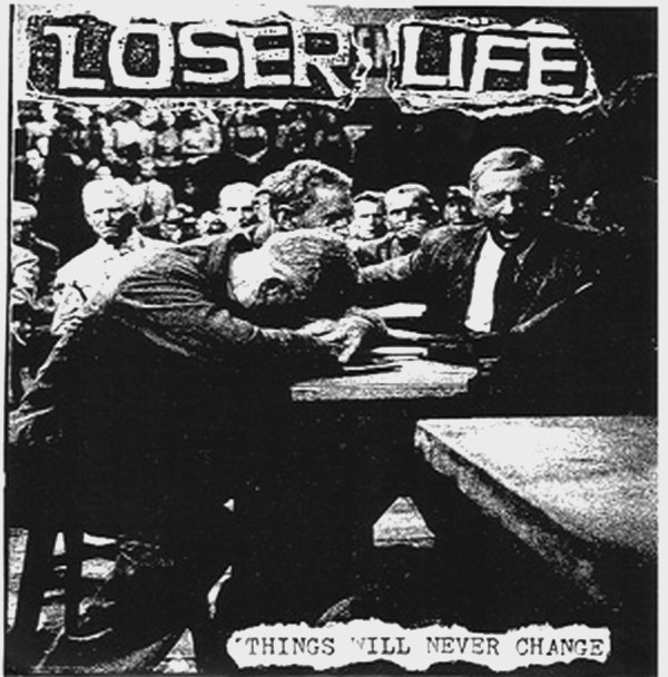 RNLD-04: LOSER LIFE - THINGS WILL NEVER CHANGE 7""