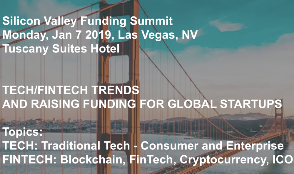 Topic: Tech and Investing Trends for blockchain-based consumer & enterprise apps, https://www.svfundingsummit.com   Las Vegas, January 2018