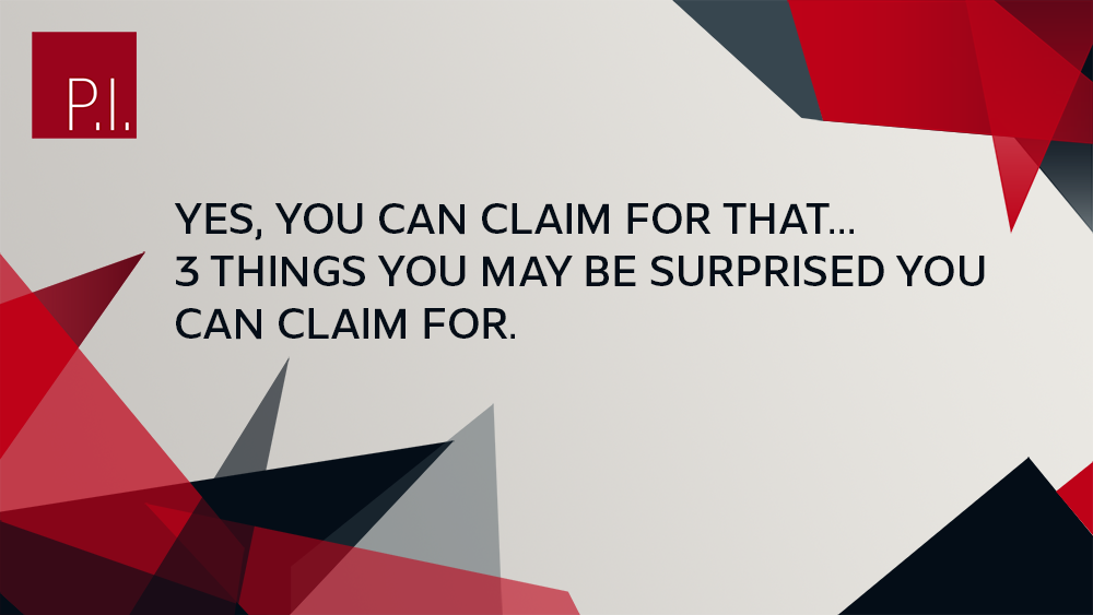 Yes, You Can Claim For That. 3 Things You May Be Surprised You Can Claim For.