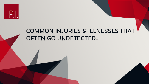 Common Injuries and Illnesses That Often Go Undetected