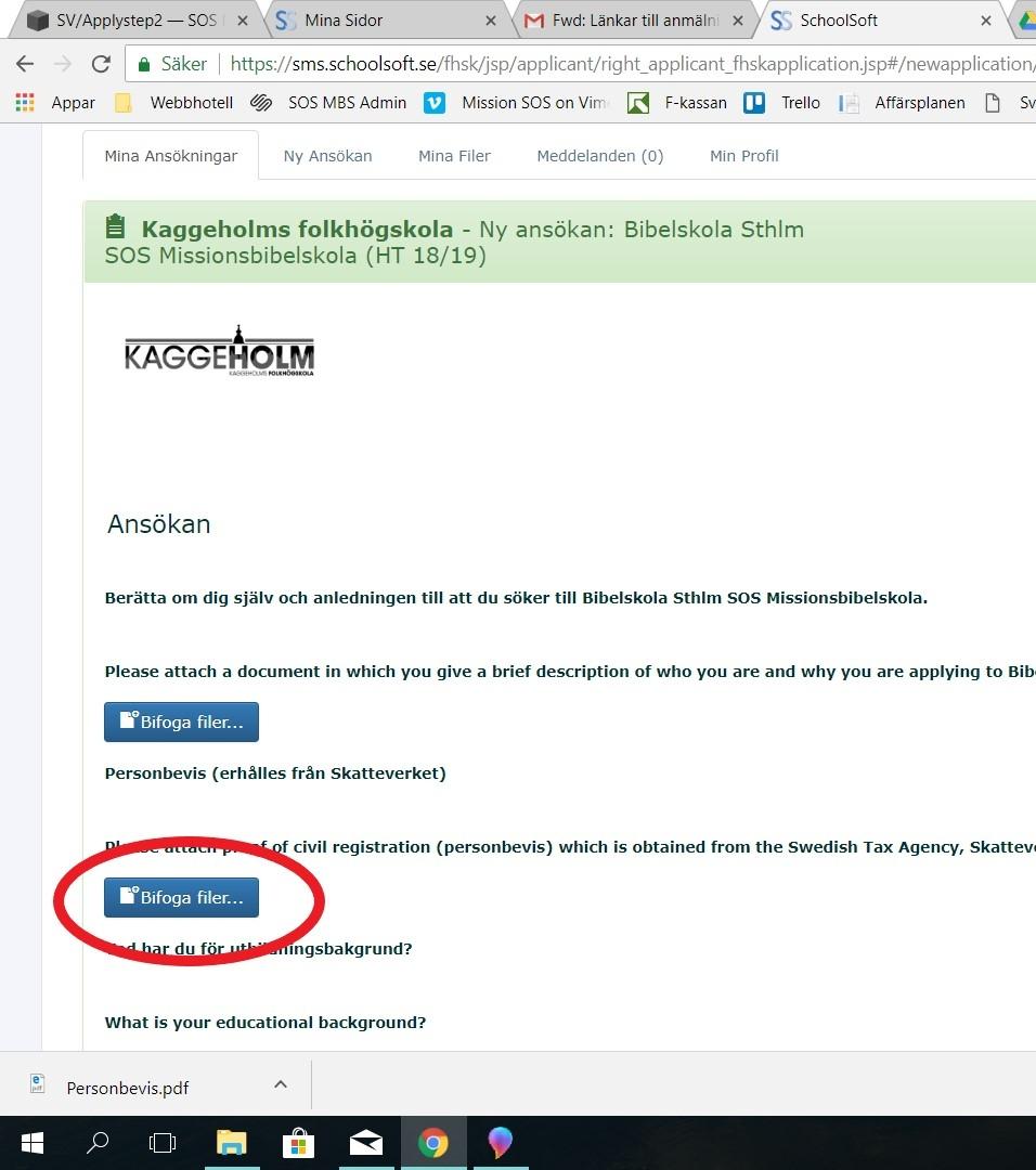 STEG 6   När du fyller i din ansökan på Kaggeholms folkhögskola bifogar du ditt personbevis till din ansökan genom att leta upp det där du sparade det på din dator.