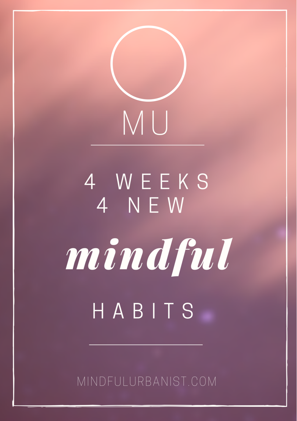 4 weeks 4 new mindful habits