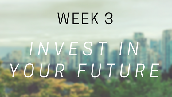 week 3 invest in your future