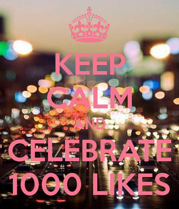 keep-calm-and-celebrate-1000-likes