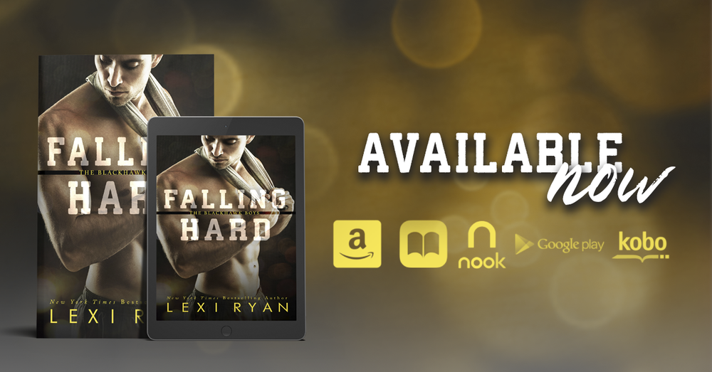FALLING HARD is a sexy and emotional novel intended for mature readers. It's the fourth book in the world of the Blackhawk Boys, but can be enjoyed as a standalone.   Football. Secrets. Lies. Passion. These boys don't play fair. Which Blackhawk Boy will steal your heart?     GOODREADS LINK     PURCHASE LINKS:   AMAZON US  ~  AMAZON UK  ~  AMAZON CA  ~  AMAZON AU  ~  B&N  ~  Kobo  ~  iBooks  ~  Google Play