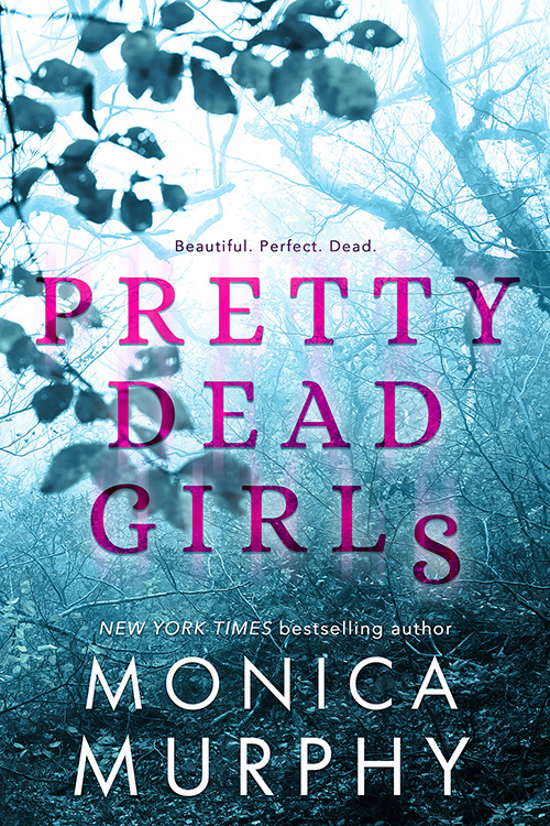 Beautiful. Perfect. Dead.    In the peaceful seaside town of Cape Bonita, wicked secrets and lies are hidden just beneath the surface. But all it takes is one tragedy for them to be exposed.    The most popular girls in school are turning up dead, and Penelope Malone is terrified she's next. All the victims so far have been linked to Penelope—and to a boy from her physics class. The one she's never really noticed before, with the rumored dark past and a brooding stare that cuts right through her.    There's something he isn't telling her. But there's something she's not telling him, either.    Everyone has secrets, and theirs might get them killed.    Preorder Today!     Amazon US  ~ iBooks  ~ B&N   Kobo  ~ Google Play  ~Add to  Goodreads