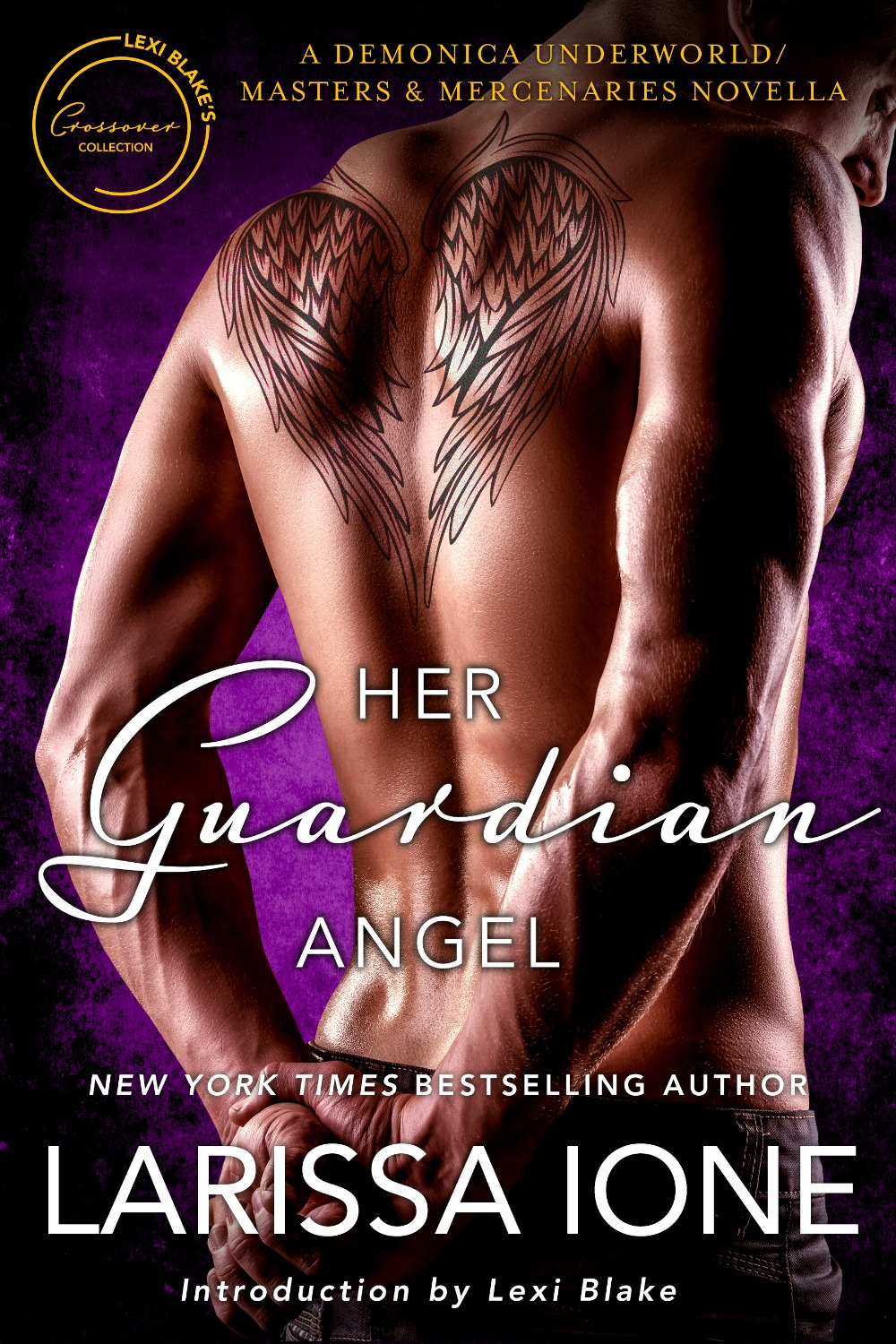 Her Guardian Angel: A Demonica Underworld/Masters and Mercenaries Novella by Larissa Ione   After a difficult childhood and a turbulent stint in the military, Declan Burke finally got his act together. Now he's a battle-hardened professional bodyguard who takes his job at McKay-Taggart seriously and his playtime – and his playmates – just as seriously. One thing he never does, however, is mix business with pleasure. But when the mysterious, gorgeous Suzanne D'Angelo needs his protection from a stalker, his desire for her burns out of control, tempting him to break all the rules…even as he's drawn into a dark, dangerous world he didn't know existed.     Suzanne is an earthbound angel on her critical first mission: protecting Declan from an emerging supernatural threat at all costs. To keep him close, she hires him as her bodyguard. It doesn't take long for her to realize that she's in over her head, defenseless against this devastatingly sexy human who makes her crave his forbidden touch.     Together they'll have to draw on every ounce of their collective training to resist each other as the enemy closes in, but soon it becomes apparent that nothing could have prepared them for the menace to their lives…or their hearts.    Amazon:   http://amzn.to/2q2NLsa   B&N:  http://bit.ly/2Grthgv  iBooks:    https://apple.co/2IwdIWb  Kobo:  http://bit.ly/2o91Ph9     Google Play:  http://bit.ly/2uilNqN