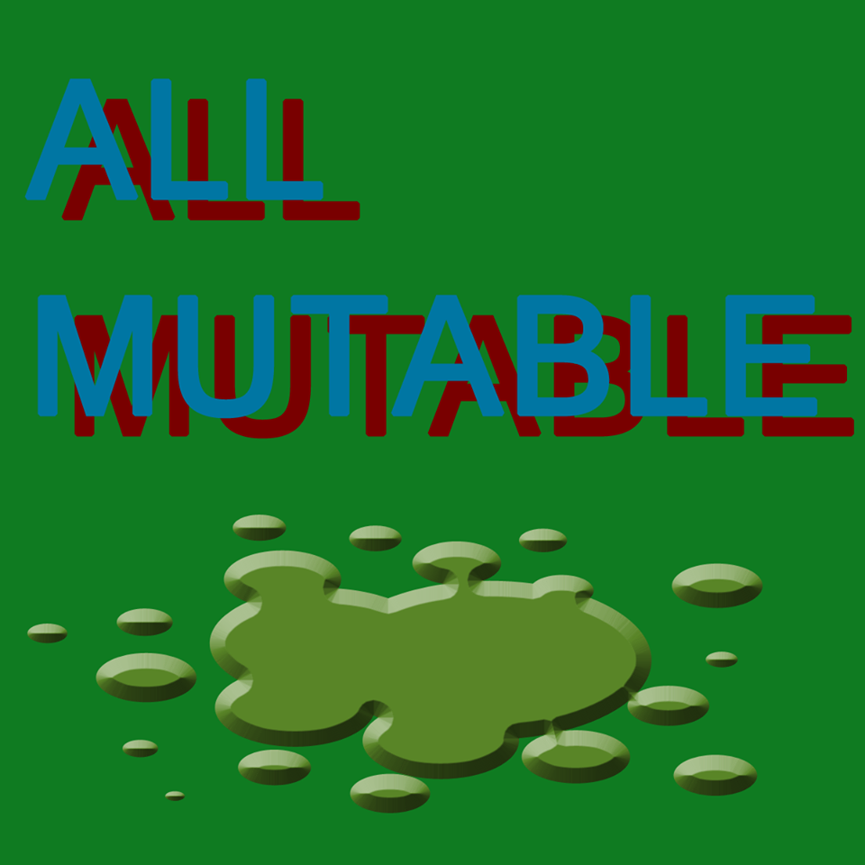 All Mutable