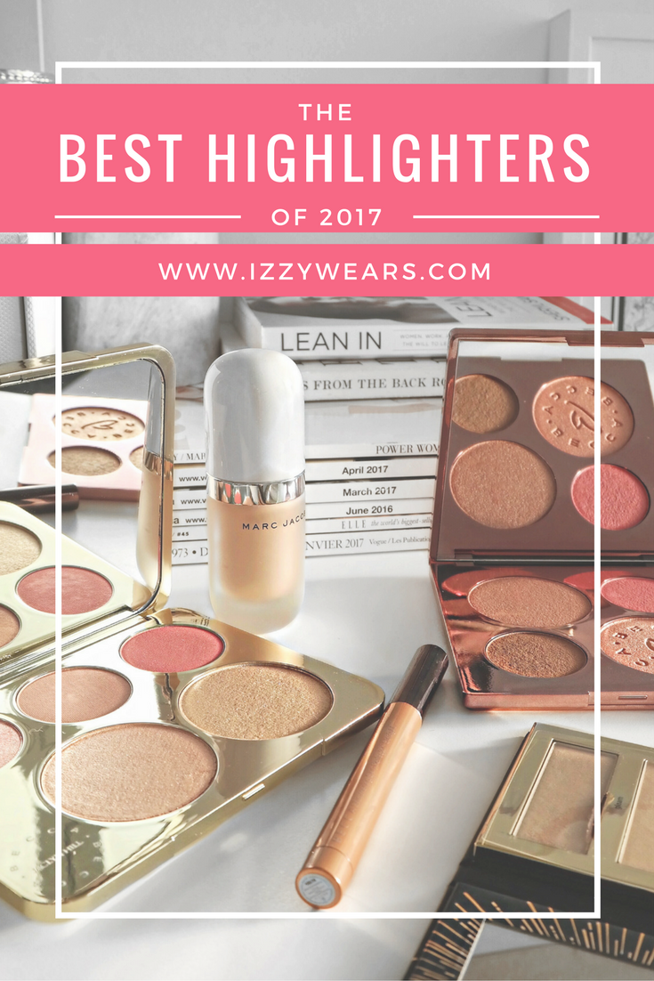 The Best highlighters of 2017 | Izzy Wears Blog