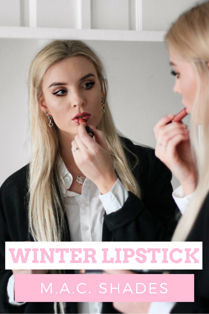 Mac Lipstick shades for Winter | Izzy Wears Blog