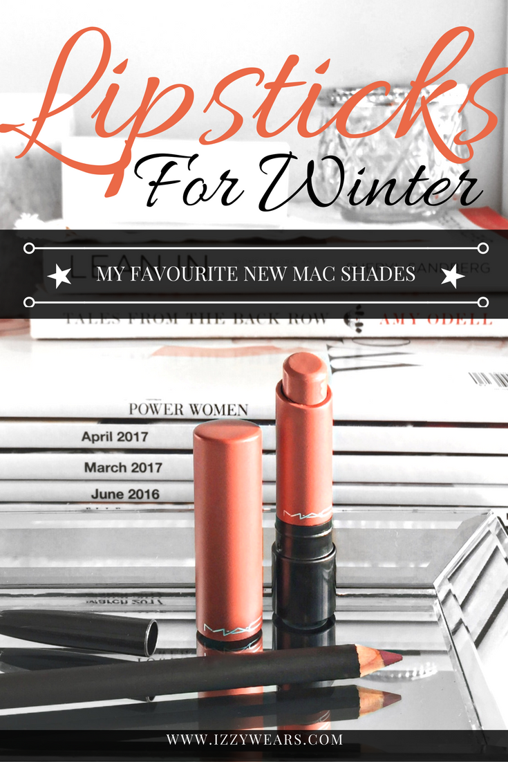 Lipsticks for Winter with MAC Cosmetics | Izzy Wears Blog