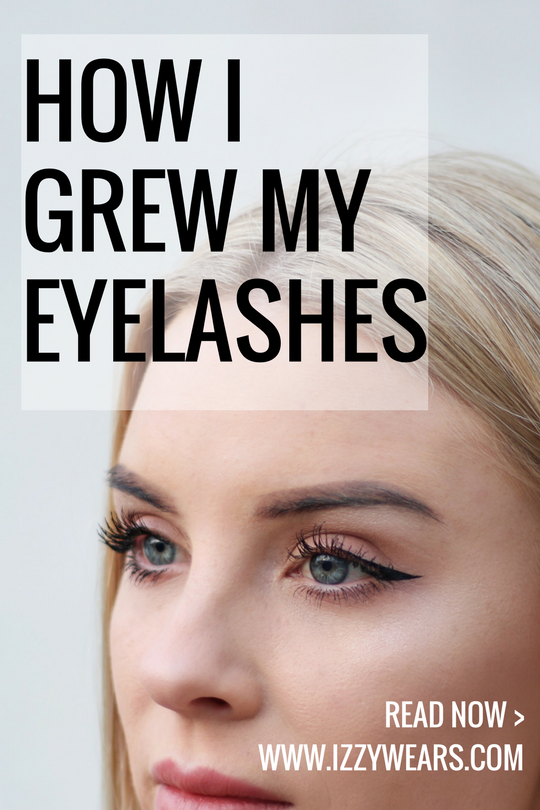 How To Grow Eyelashes - A Serum That Actually Worked! | Izzy Wears Blog