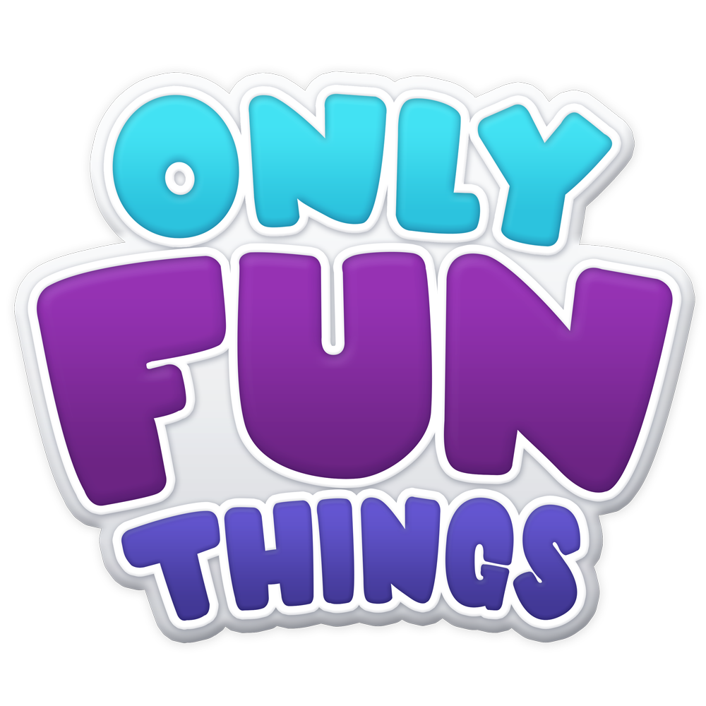 Only fun things