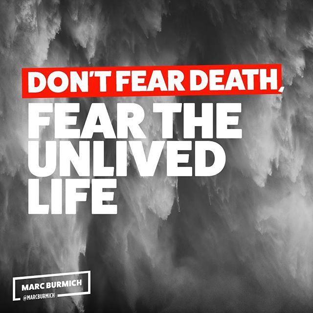 Don't fear death. Fear the unlived life. - Daily reminder. - #learn #business #inspiration #experience #succcess #personaldevelopment #startups #dowhatmatters #giveback #entrepreneurship #selfimprovement #personaldevelopment